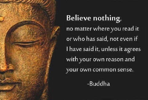 Buddha ~ Believe nothing 490