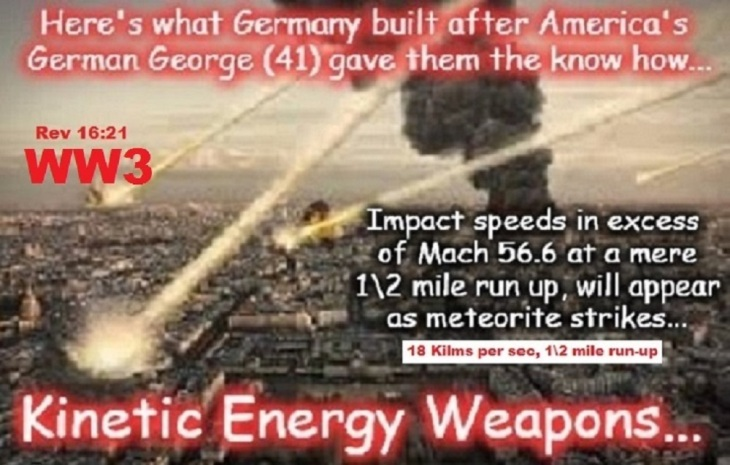 Kinetic energy weapons ~ 56.6 x 18 Klms per sec ~ Rev 16-21 ~ WW3 (6)