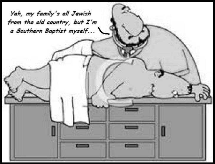 Southern Baptist Jewish proctologist