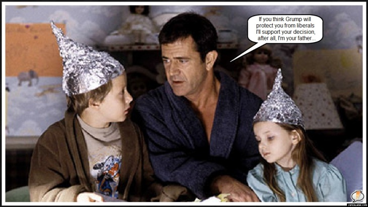 Gibson and tinfoil hats kids ~ Grump-Trump versus liberals