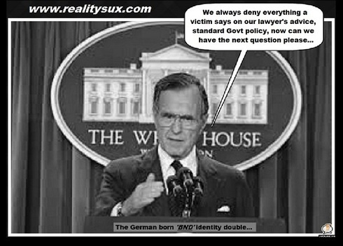 Bush 41 deny everything a victim says, govt policy 490