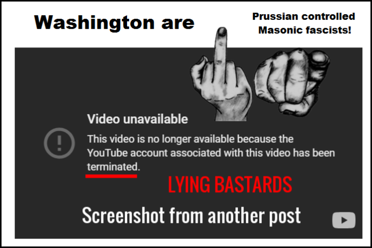 LYING BASTARDS YOUTUBE Prussian controlled Masonic fascists