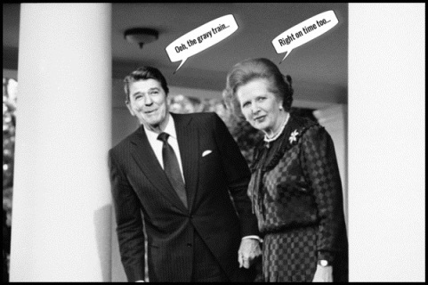 Reagan Thatcher gravy train 600 (2)