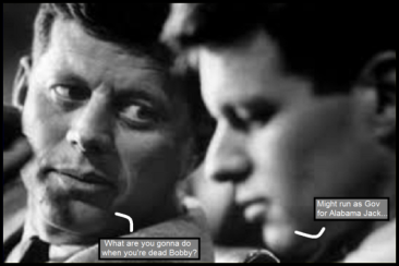 Bobby and Jack Kennedy dead 600 Gov of Alabama