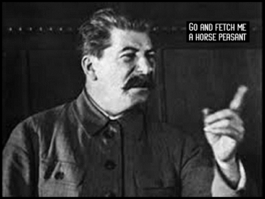Stalin finger fetch me a horse 600