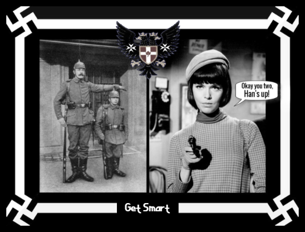 Two Prussian soldiers Barbara Feldon Han's up ~ EAGLE GET SMART 600