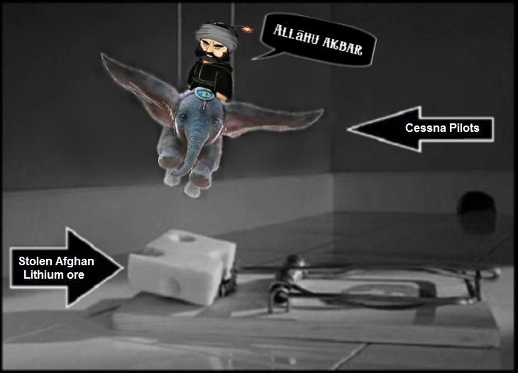 mission-impossible DUMBO-rat-afghan-stolen Afghan lithium ALLUHA AKBAR Cessna Pilots