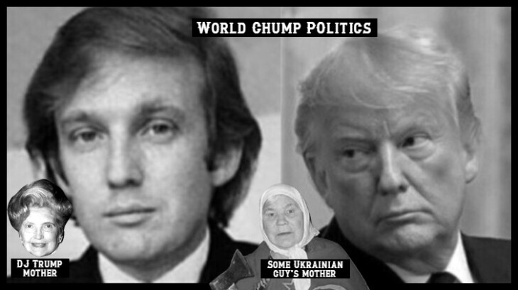 Trump ~ WORLD CHUMP POLITICS