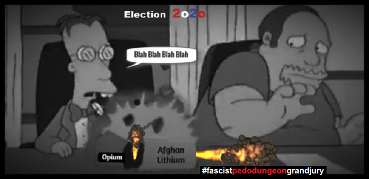 Simpsons Election BETTER DARKER 2020 Afghan Opium Lithium pedo dungeon grand jury