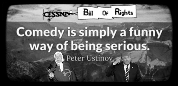 Cessna Bill of Rights Ustinov Comedy being serious Russian Lady Trump 600