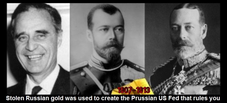 Czar Nicholas Prescott and George Prussian US Fed stolen Russian gold 1907 - 1913